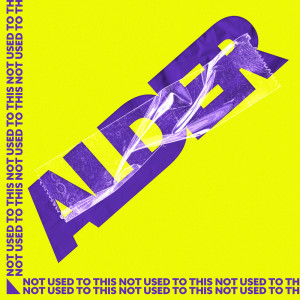Album Not Used to This from Alder