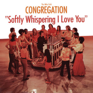Album Softly Whispering I Love You from The Mike Curb Congregation