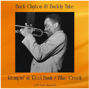 Listen to Rompin' at Red Bank (Remastered 2016) song with lyrics from Buck Clayton & Buddy Tate