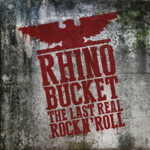 Album The Last Real Rock N' Roll (Explicit) from Rhino Bucket