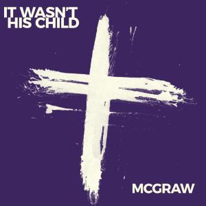 Album It Wasn't His Child from Tim Mcgraw