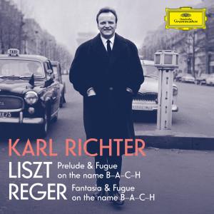 Karl Richter的專輯Liszt: Prelude and Fugue on the name B-A-C-H, S. 260; Reger: Fantasie und Fuge über B-A-C-H, Op. 46