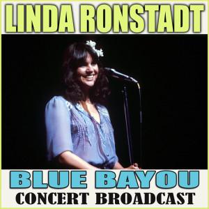 Linda Ronstadt的專輯Blue Bayou Concert Broadcast
