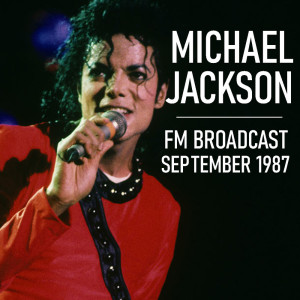 Album Michael Jackson FM Broadcast September 1987 from Michael Jackson