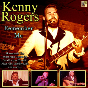 Kenny Rogers的專輯Remember Me
