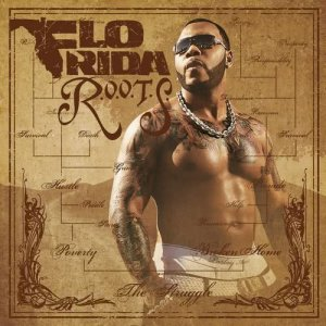 Album R.O.O.T.S. (Route of Overcoming the Struggle) (Explicit) from Flo Rida