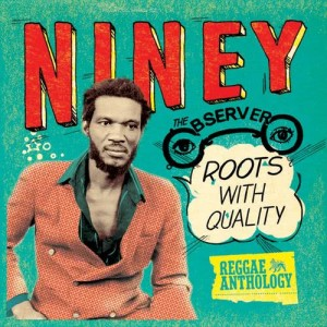 Album Reggae Anthology: Niney The Observer - Roots With Quality from Various Artists