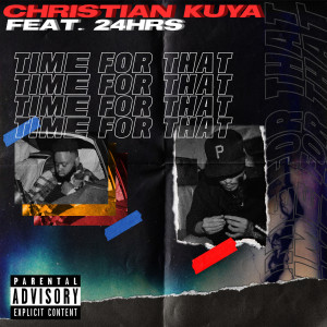 Album Time for That (Explicit) from 24hrs