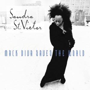 Album Mack Diva Saves The World from Sandra St. Victor