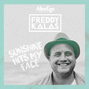Album Sunshine Hits My Face from Freddy Kalas