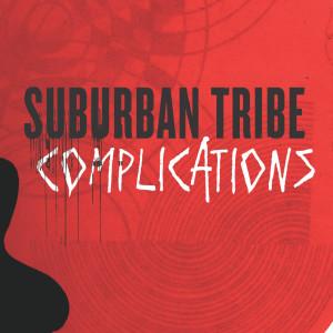 Complications 2006 Suburban Tribe