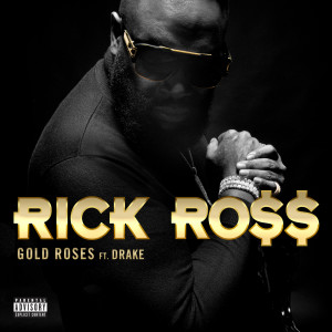 Listen to Gold Roses song with lyrics from Rick Ross