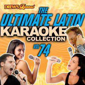 The Hit Crew的專輯The Ultimate Latin Karaoke Collection, Vol. 74