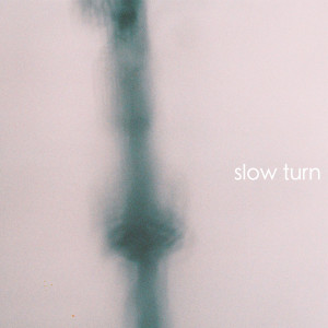 Album Slow Turn Single from myageisdigital