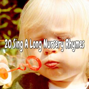20 Sing a Long Nursery Rhymes