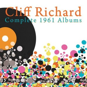 Cliff Richard的專輯Complete 1961 Albums (Listen To Cliff, 21 Today, The Young Ones)