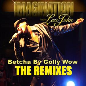 Album Betcha By Golly Wow: The Remixes from Imagination