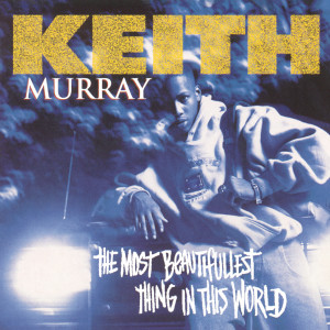 Album The Most Beautifullest Thing In This World from Keith Murray