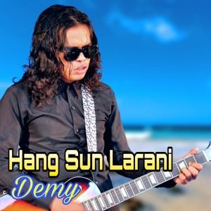 Hang Sun Larani dari Demy