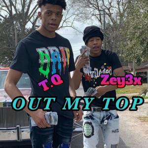 TQ的專輯Out My Top (Explicit)