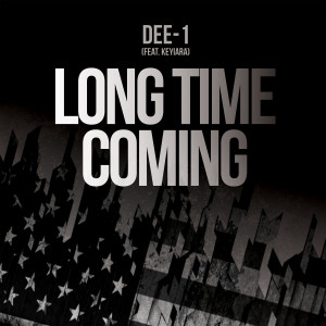 Album Long Time Coming (feat. Keyiara) from Dee-1