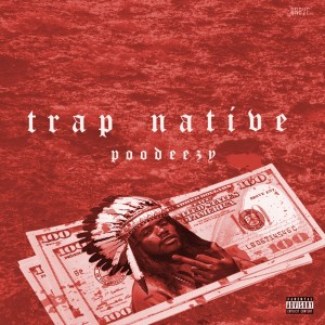 Album Trap Native from Poodeezy