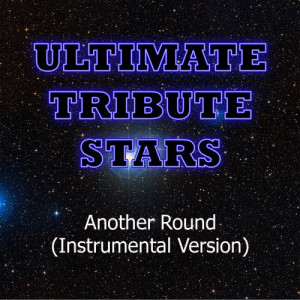 Ultimate Tribute Stars的專輯Fat Joe feat. Chris Brown - Another Round (Instrumental Version)