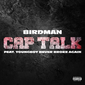 Album Cap Talk from Birdman