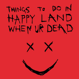Album Things to Do in Happy Land When Ur Dead from Lee Scott