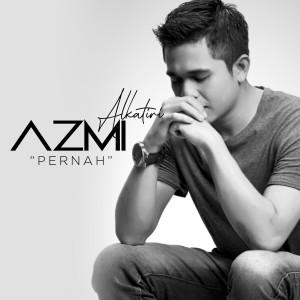 Pernah - Single dari Azmi Alkatiri