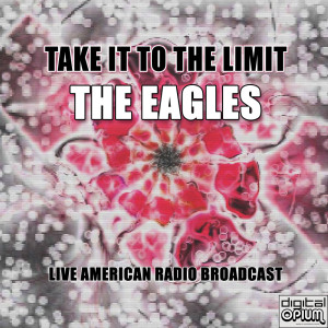 Album Take it to the Limit (Live) from The Eagles