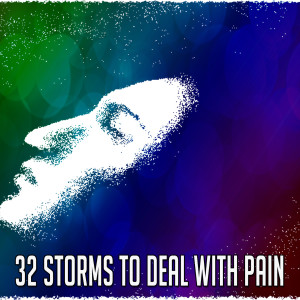32 Storms to Deal with Pain