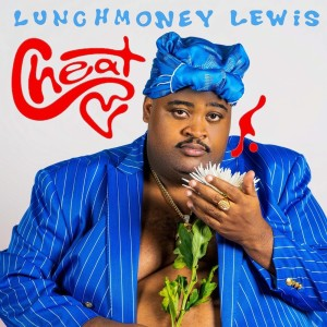 Album Cheat from LunchMoney Lewis