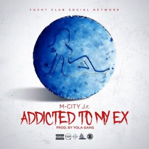 Listen to Addicted to My Ex song with lyrics from M-City J.r.