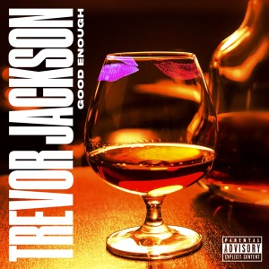 Album Good Enough (Explicit) from Trevor Jackson