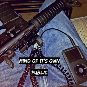 Public的專輯Mind of It's Own