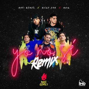 Mati Gómez的專輯Yo No Sé (Remix)