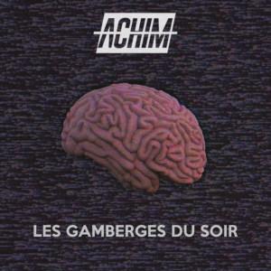 Album Les gamberges du soir (Explicit) from ACHIM