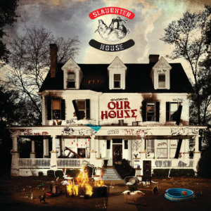 Album welcome to: OUR HOUSE from Slaughterhouse