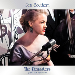 Album The Remasters (All Tracks Remastered) from Jeri Southern