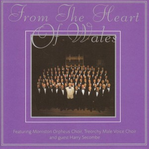 Album From The Heart Of Wales from Treorchy Male Voice Choir