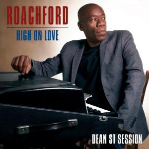Album High on Love (Dean St. Session) from Roachford