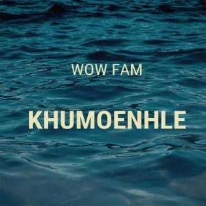 Album Khumoenhle from Wow Fam