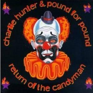 Return Of The Candyman 1998 Charlie Hunter