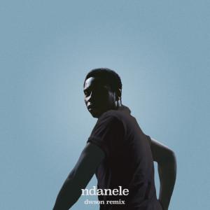 Album ndanele (Dwson Remix) from Dwson