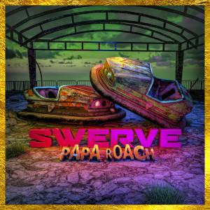 Swerve (feat. Fever333 & Sueco) dari Papa Roach