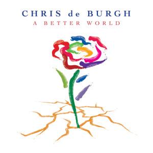 Chris De Burgh的專輯A Better World