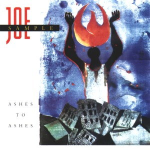 Album Ashes To Ashes from Joe Sample