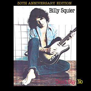 Don't Say No 2010 Billy Squier
