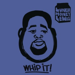 Album Whip It! from LunchMoney Lewis
